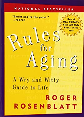 Rules for Aging: A Wry and Witty Guide to Life 9780156013604