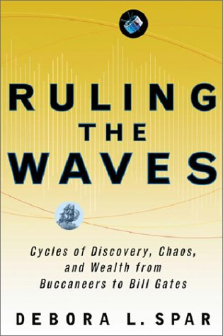 Ruling the Waves: Cycles of Discovery, Chaos, and Wealth from the Compass to the Internet 9780151005093