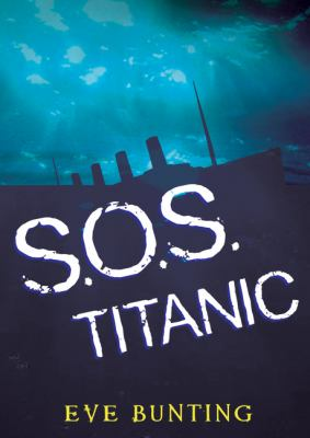 SOS Titanic 9780152013059