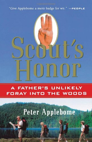 Scout's Honor: A Father's Unlikely Foray Into the Woods 9780156029681