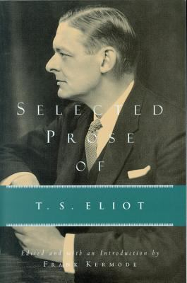Selected Prose of T.S. Eliot 9780156806541