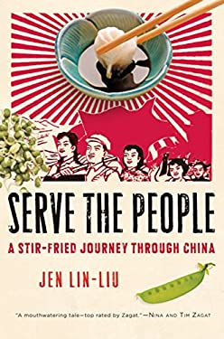 Serve the People: A Stir-Fried Journey Through China 9780151012916