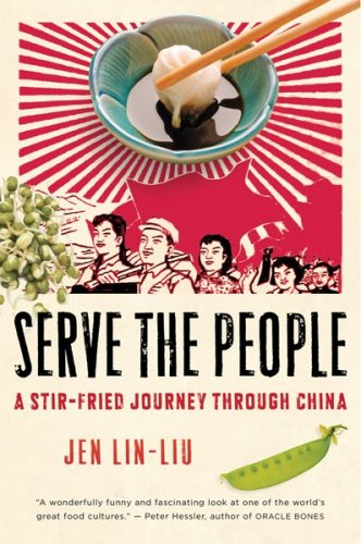 Serve the People: A Stir-Fried Journey Through China 9780156033749