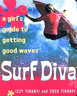 Surf Diva: A Girl's Guide to Getting Good Waves 9780156029865