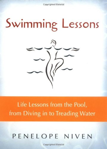 Swimming Lessons: Life Lessons from the Pool, from Diving in to Treading Water 9780156027076