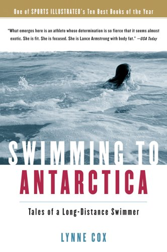 Swimming to Antarctica: Tales of a Long-Distance Swimmer 9780156031301