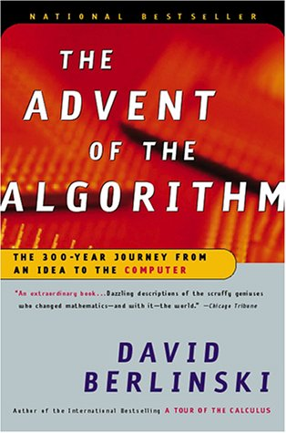 The Advent of the Algorithm: The 300-Year Journey from an Idea to the Computer 9780156013918
