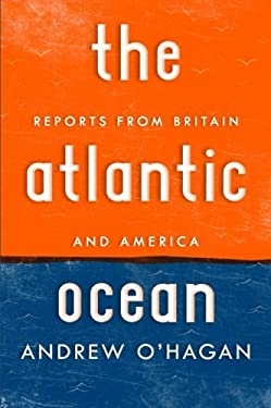 The Atlantic Ocean: Reports from Britain and America 9780151013784