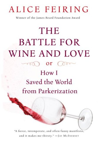 The Battle for Wine and Love: Or How I Saved the World from Parkerization 9780156033268
