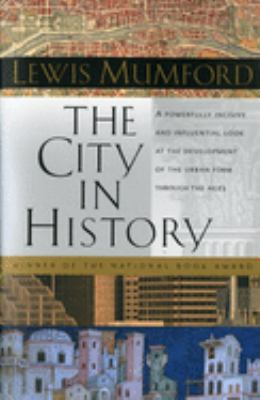 The City in History: Its Origins, Its Transformations, and Its Prospects 9780156180351