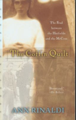 The Coffin Quilt: The Feud Between the Hatfields and the McCoys 9780152164508