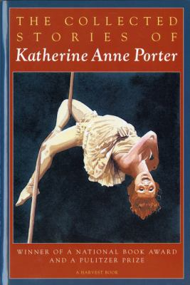 The Collected Stories of Katherine Anne Porter 9780156188760