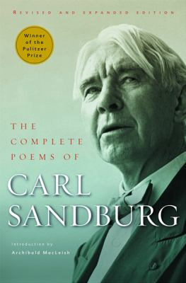 The Complete Poems of Carl Sandburg: Revised and Expanded Edition 9780151009961