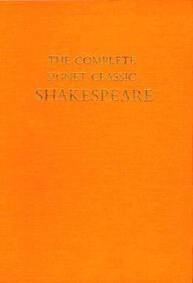 The Complete Signet Classic Shakespeare: General Editor: Sylvan Barnet 9780155126107