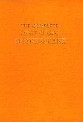 The Complete Signet Classic Shakespeare: General Editor: Sylvan Barnet 9780155126107