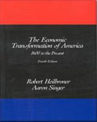The Economic Transformation of America: 1600 to the Present 9780155055308