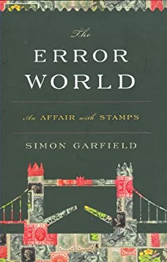 The Error World: An Affair with Stamps 9780151013968