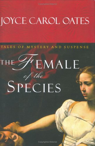 The Female of the Species: Tales of Mystery and Suspense 9780151011797