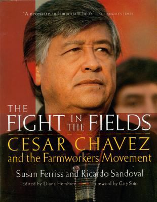 The Fight in the Fields: Cesar Chavez and the Farmworkers Movement 9780156005982