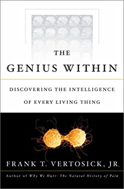 The Genius Within: Discovering the Intelligence of Every Living Thing 9780151005512