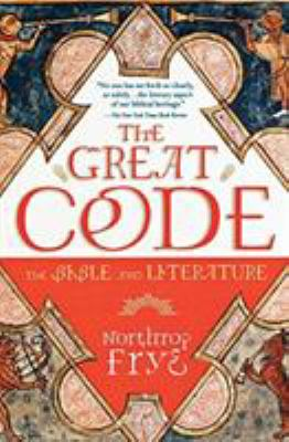 The Great Code: The Bible and Literature 9780156027809