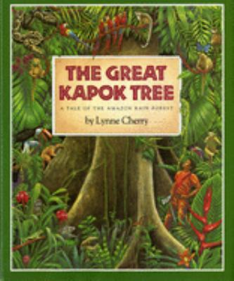 The Great Kapok Tree: A Tale of the Amazon Rain Forest 9780152005207