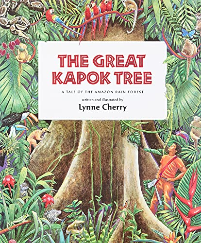 The Great Kapok Tree: A Tale of the Amazon Rain Forest 9780152026141
