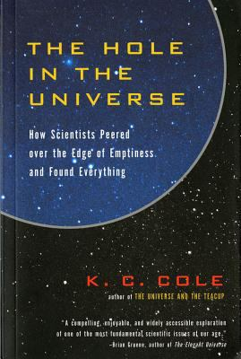 The Hole in the Universe: How Scientists Peered Over the Edge of Emptiness and Found Everything 9780156013178