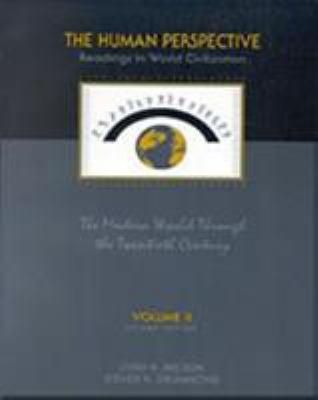 The Human Perspective: Readings in World Civilization, Volume II: The Modern World Through the Twentieth Century 9780155013469