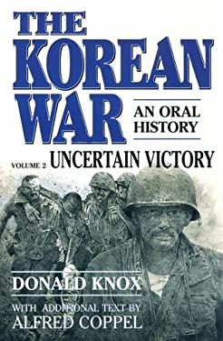 The Korean War: Uncertain Victory: An Oral History 9780156472012