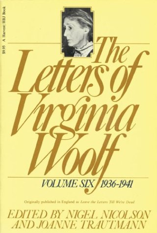 The Letters of Virginia Woolf: Vol. 6 (1936-1941) 9780156508872