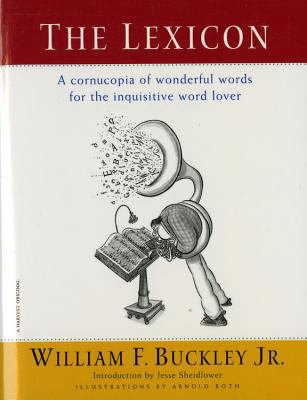 The Lexicon: A Cornucopia of Wonderful Words for the Inquisitive Word Lover 9780156006163