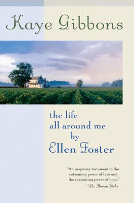 The Life All Around Me by Ellen Foster 9780156032902