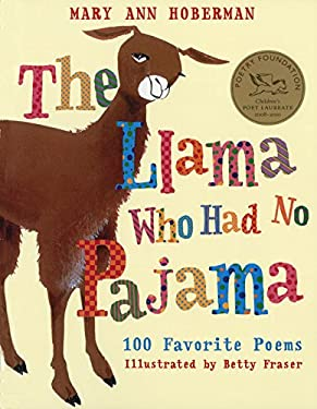 The Llama Who Had No Pajama: 100 Favorite Poems