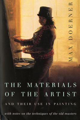 The Materials of the Artist and Their Use in Painting: With Notes on the Techniques of the Old Masters, Revised Edition 9780156577168
