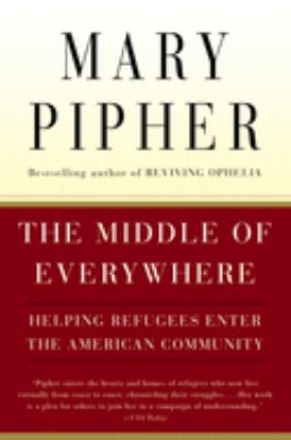 The Middle of Everywhere: Helping Refugees Enter the American Community 9780156027373