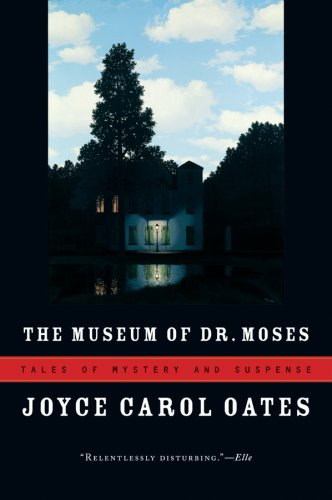 The Museum of Dr. Moses: Tales of Mystery and Suspense 9780156033428