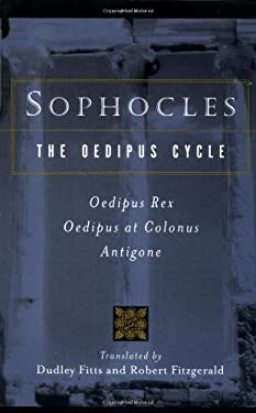 Sophocles, the Oedipus Cycle: Oedipus Rex, Oedipus at Colonus, Antigone 9780156027649