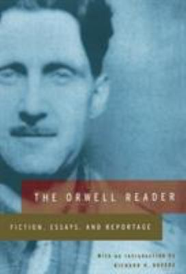 The Orwell Reader: Fiction, Essays, and Reportage 9780156701761