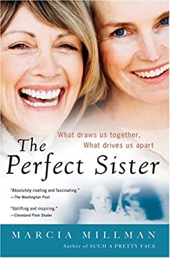 The Perfect Sister: What Draws Us Together, What Drives Us Apart 9780156031844
