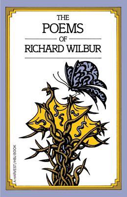 The Poems of Richard Wilbur 9780156722513