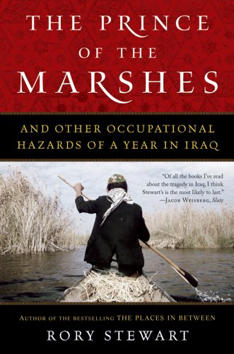 The Prince of the Marshes: And Other Occupational Hazards of a Year in Iraq 9780156032797