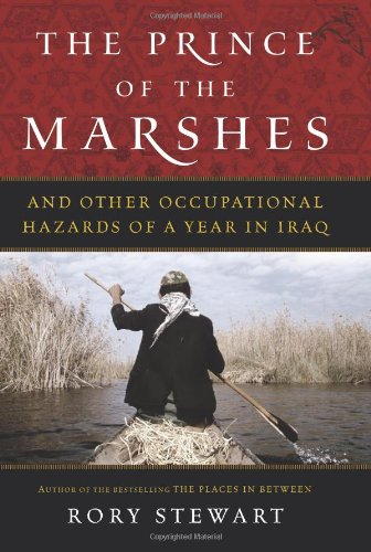 The Prince of the Marshes: And Other Occupational Hazards of a Year in Iraq 9780151012350