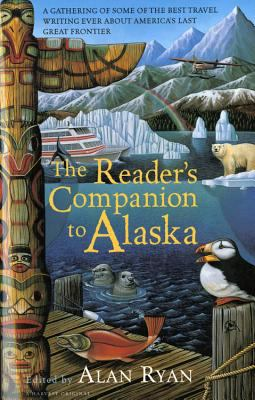 The Reader's Companion to Alaska 9780156003681