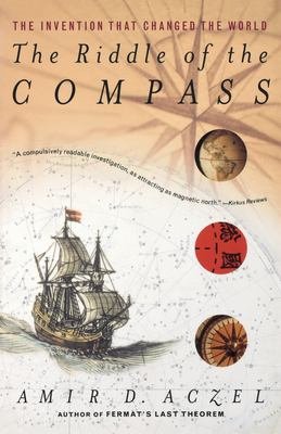 The Riddle of the Compass: The Invention That Changed the World 9780156007535