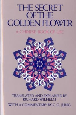 The Secret of the Golden Flower: A Chinese Book of Life 9780156799805