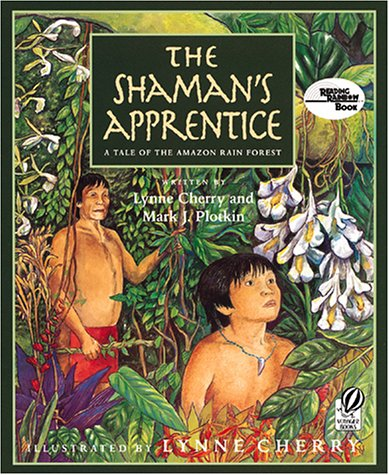 The Shaman's Apprentice: A Tale of the Amazon Rain Forest 9780152024864