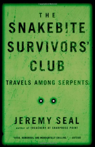 The Snakebite Survivors' Club: Travels Among Serpents 9780156013673