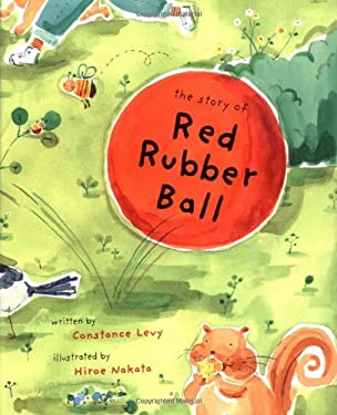 The Story of Red Rubber Ball 9780152165895