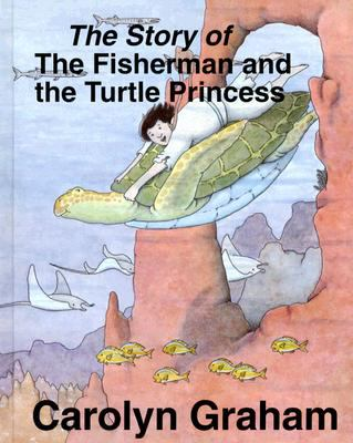 The Story of the Fisherman and the Turtle Princess 9780155996939